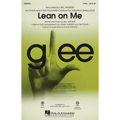 Hal Leonard Lean on Me (from Glee) 2-Part by Bill Withers arranged by Adam Anders