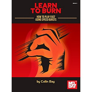 Mel Bay Learn to Burn: How to Play Fast Using Speed Bursts
