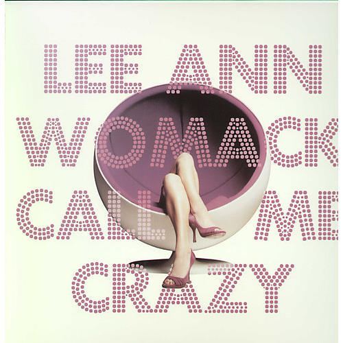 Alliance Lee Ann Womack - Call Me Crazy