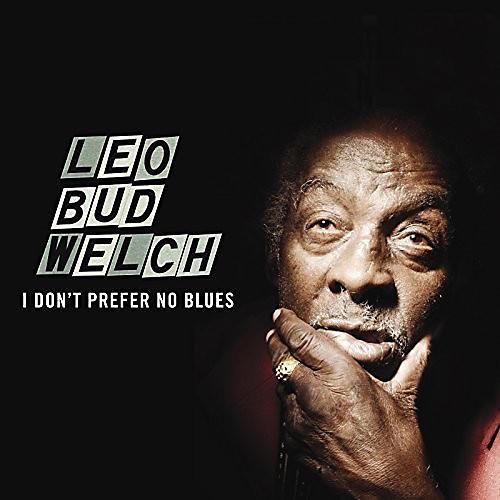 Alliance Leo Bud Welch - I Don't Prefer No Blues