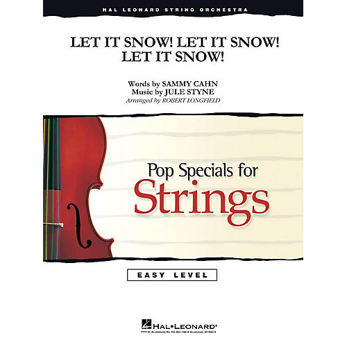Hal Leonard Let It Snow! Let It Snow! Let It Snow! Easy Pop Specials For Strings Series Softcover by Robert Longfield