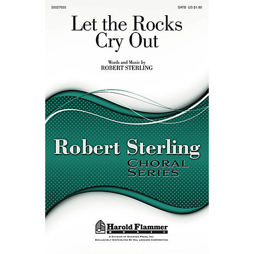 Shawnee Press Let the Rocks Cry Out SATB composed by Robert Sterling