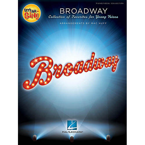 Hal Leonard Let's All Sing Broadway (Collection of Favorites for Young Voices) Singer 10 Pak Arranged by Mac Huff