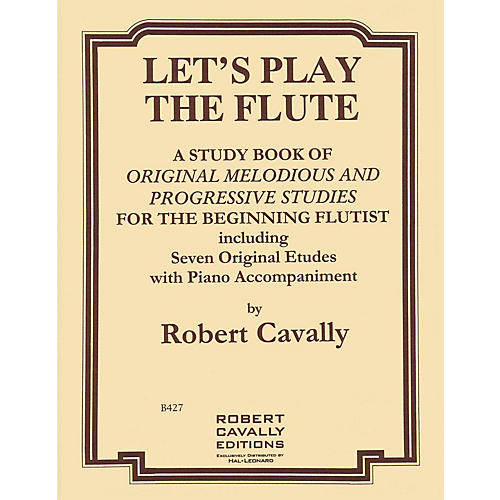 Hal Leonard Let's Play the Flute - Melodious and Progressive Studies for the Beginning Flutist Robert Cavally Edition