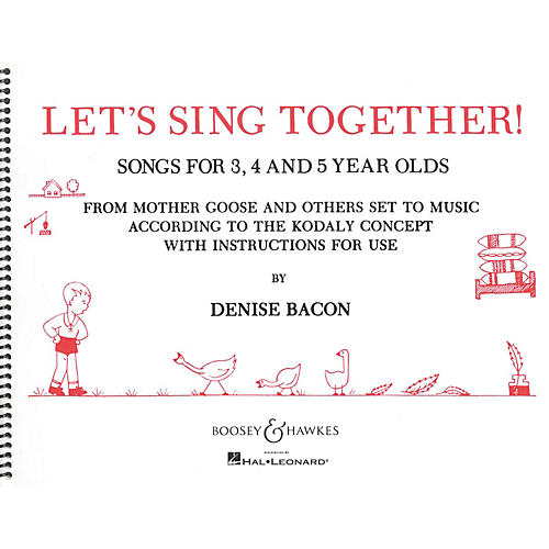 Boosey and Hawkes Let's Sing Together! (Songs for 3, 4 and 5 Year Olds) Composed by Denise Bacon