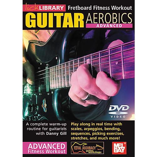 Mel Bay Lick Library Guitar Aerobics: Advanced DVD