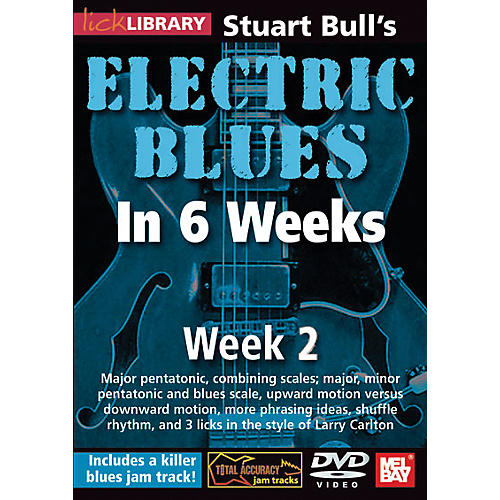 Hal Leonard Lick Library Stuart Bull's Electric Blues in 6 Weeks DVD Guitar Course