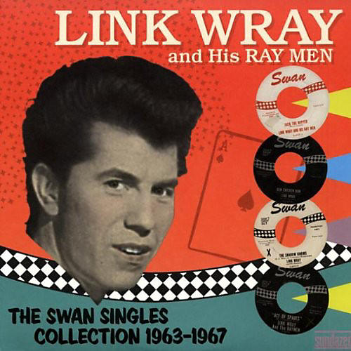Alliance Link Wray - The Swan Singles Collection 1963-1967