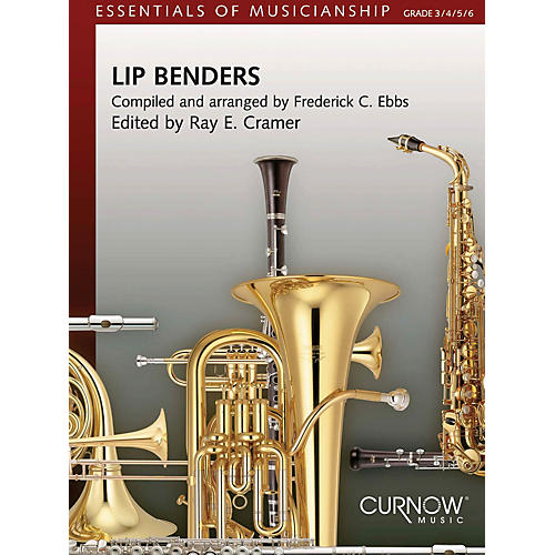 Curnow Music Lip Benders (Grade 3-6) Concert Band Level 3-6 Composed by Ray E. Cramer