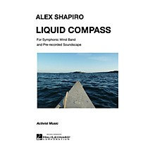 Activist Music Liquid Compass Concert Band Level 5 Composed by Alex Shapiro
