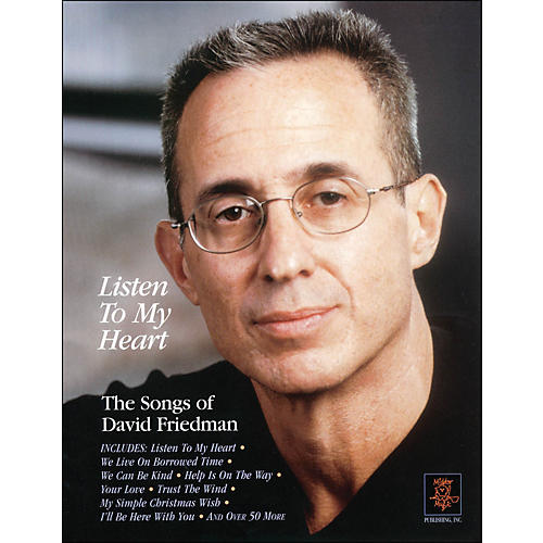 Hal Leonard Listen To My Heart - The Songs Of David Friedman arranged for piano, vocal, and guitar (P/V/G)