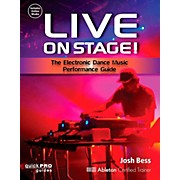 Hal Leonard Live On Stage: The Electronic Dance Music Performance Guide