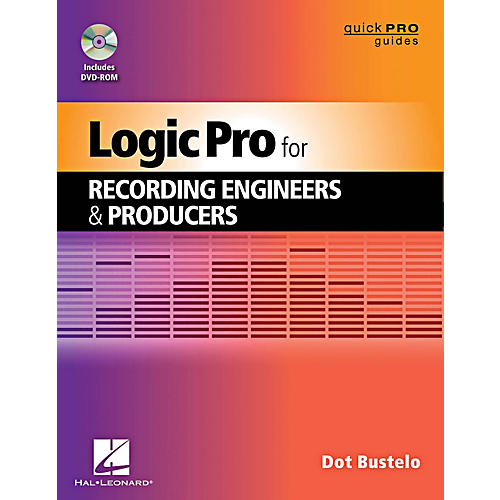 Hal Leonard Logic Pro For Recording Engineers And Producers - Quick Pro Guides Series Book/DVD-ROM-thumbnail