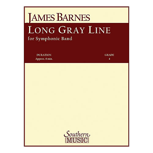 Southern Long Gray Line Concert Band Level 4 Composed by James Barnes