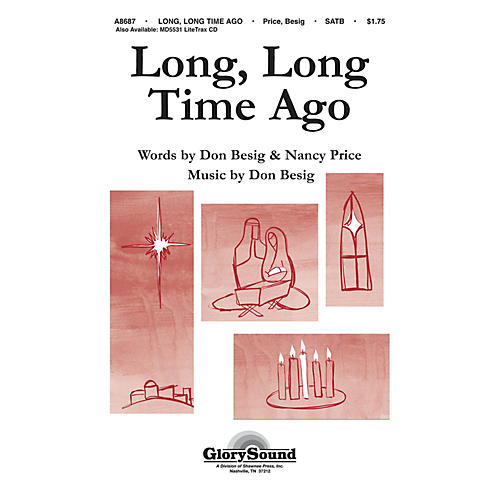 Shawnee Press Long, Long Time Ago SATB composed by Nancy Price
