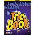 De Haske Music Look, Listen & Learn 1 - Trio Book (Trombone (T.C.)) De Haske Play-Along Book Series by Philip Sparke thumbnail