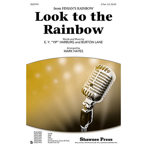 Shawnee Press Look to the Rainbow 2-Part arranged by Mark Hayes