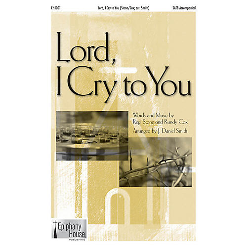 Epiphany House Publishing Lord, I Cry to You 2-Part arranged by J. Daniel Smith