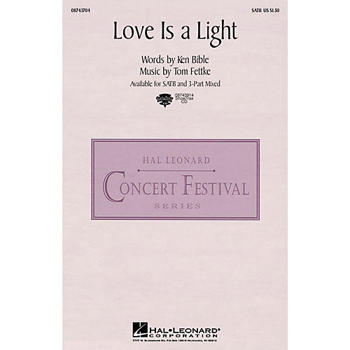 Hal Leonard Love Is a Light SATB composed by Tom Fettke