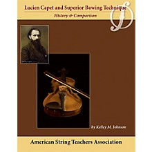 Alfred Lucien Capet and Superior Bowing Technique Book
