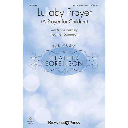 Shawnee Press Lullaby Prayer (A Prayer for Children) SATB Chorus and Solo composed by Heather Sorenson