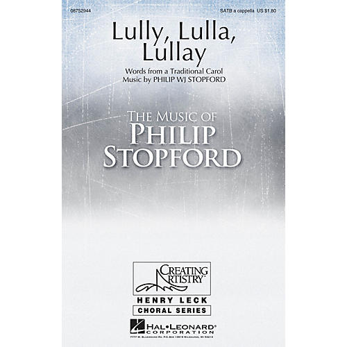 Hal Leonard Lully, Lulla, Lullay SATB and Solo A Cappella composed by Philip Stopford