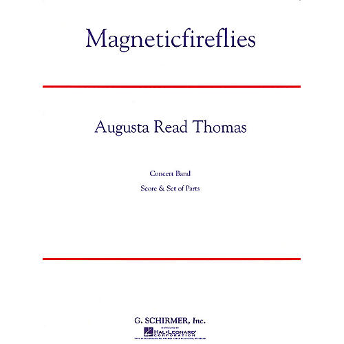 G. Schirmer Magneticfireflies Concert Band Level 5 Composed by Augusta Read Thomas