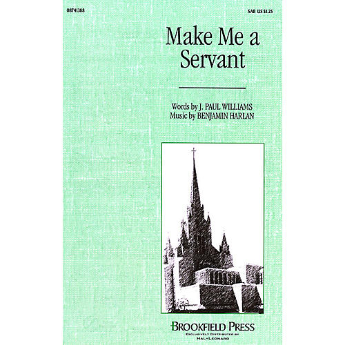 Brookfield Make Me a Servant SAB composed by J. Paul Williams