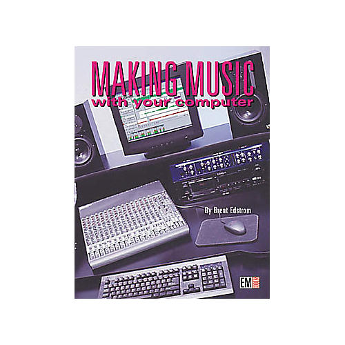 ArtistPro Making Music with Your Computer (Book/CD)