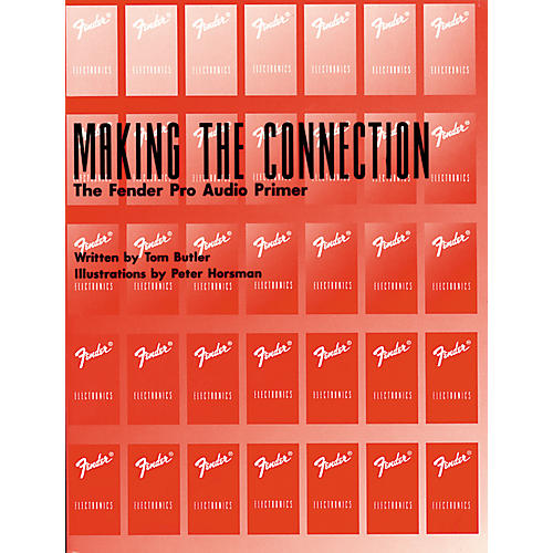 Fender Making the Connection - The Fender Pro Audio Primer Book