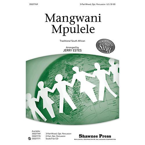 Shawnee Press Mangwani Mpulele (Together We Sing Series) 3-PART MIXED arranged by Jerry Estes
