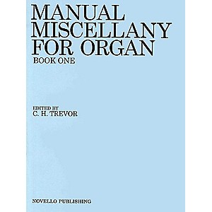 Novello Manual Miscellany for Organ - Book One Music Sales America Series E... by Novello