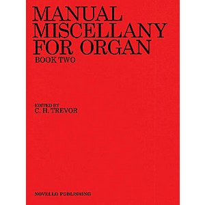 Novello Manual Miscellany for Organ - Book Two Music Sales America Series E... by Novello