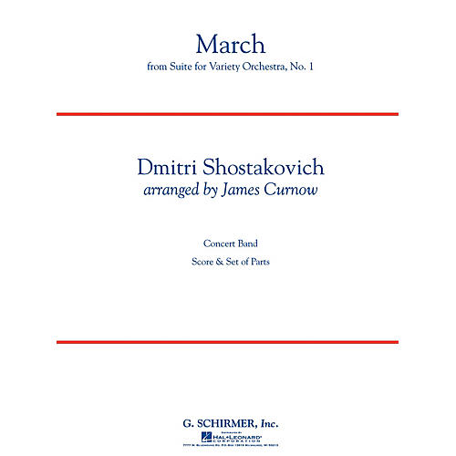 G. Schirmer March from Suite for Variety Orchestra, No. 1 Concert Band Level 4 by Shostakovich Arranged by Curnow