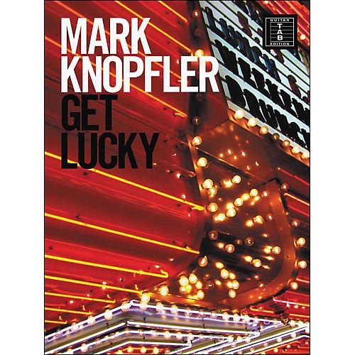 Hal Leonard Mark Knopfler - Get Lucky Tab Book