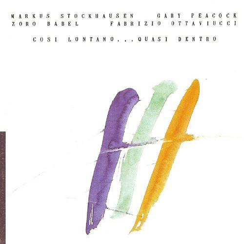 Alliance Markus Stockhausen - Cosi Lontano Quasi Dentro