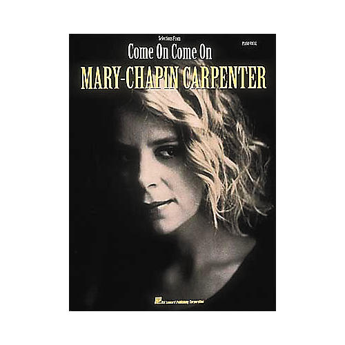 Hal Leonard Mary Chapin Carpenter - Come On Come On Piano/Vocal/Guitar Artist Songbook