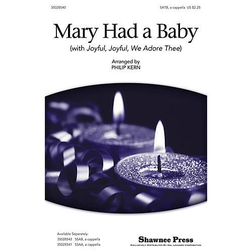 Shawnee Press Mary Had a Baby (with Joyful, Joyful, We Adore Thee) SATB a cappella arranged by Philip Kern