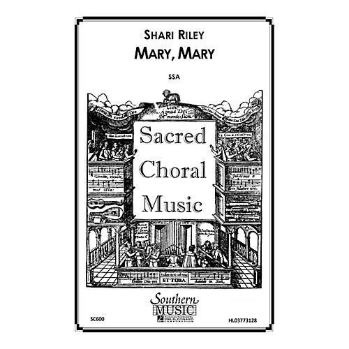 Hal Leonard Mary, Mary (Choral Music/Octavo Sacred Ssa) SSA Composed by Riley, Shari