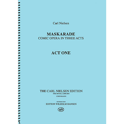 Wilhelm Hansen Maskarade - Comic Opera in Three Acts Music Sales America Series Softcover Composed by Carl Nielsen
