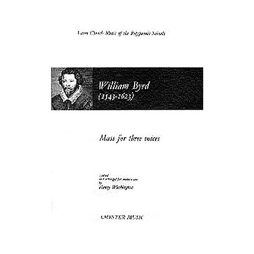 Chester Music Mass for Three Voices (1961 Edition) STB Composed by William Byrd