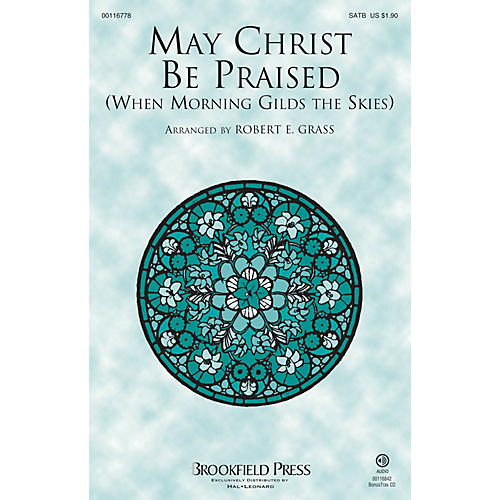 Brookfield May Christ Be Praised (When Morning Gilds the Skies) SATB arranged by Robert E. Grass
