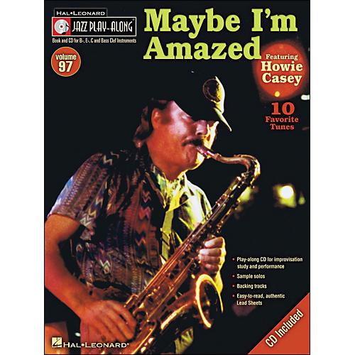 Hal Leonard Maybe I'M Amazed - Jazz Play-Along Volume 97 (CD/Pkg) Featuring Howie Casey