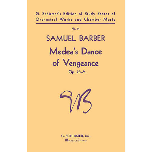 G. Schirmer Medeas Dance of Vengeance, Op. 23a (Study Score No. 74) Study Score Series Composed by Samuel Barber