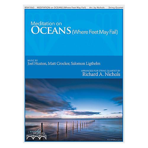 Fred Bock Music Meditations On Oceans String Quartet by Hillsong United arranged by Richard Nichols