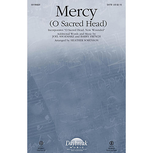 Daybreak Music Mercy (O Sacred Head) (with O Sacred Head, Now Wounded) SATB arranged by Heather Sorenson