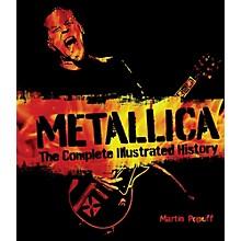 Hal Leonard Metallica - The Complete Illustrated History Book