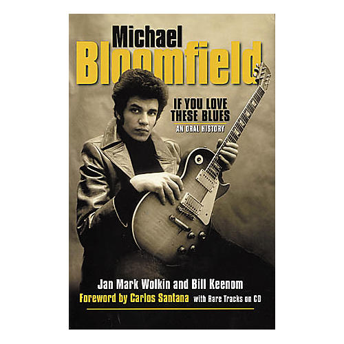 Miller Freeman Michael Bloomfield If You Love These Blues Book