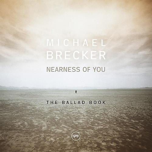 Alliance Michael Brecker - Nearness Of You: The Ballad Book