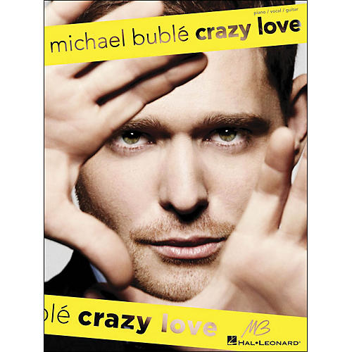 Hal Leonard Michael Buble - Crazy Love arranged for piano, vocal, and guitar (P/V/G)